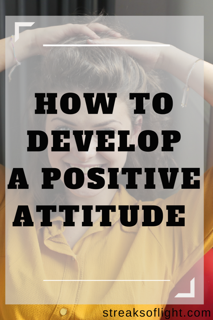 choose your attitude-develop a positive attitude