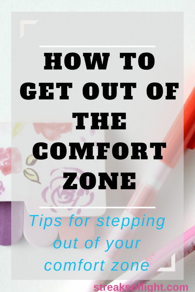 how to get out of the comfort zone- some tips for stepping out of your comfort zone