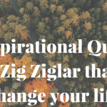 Quotes by Zig Ziglar -7 Inspirational quotes that will change your life