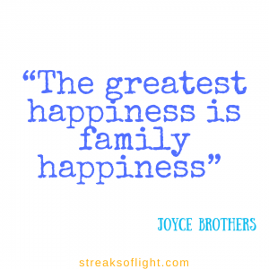 the-greatest-happiness-is-family-happiness, best parenting advice quotes