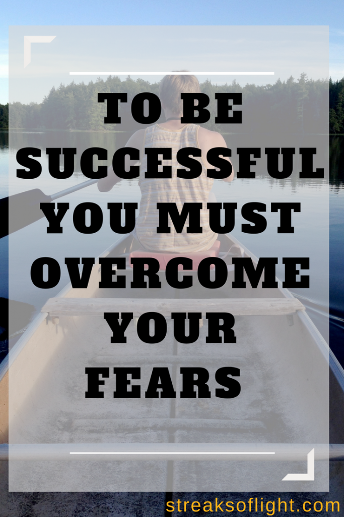 3 fears you need to conquer to be successful
