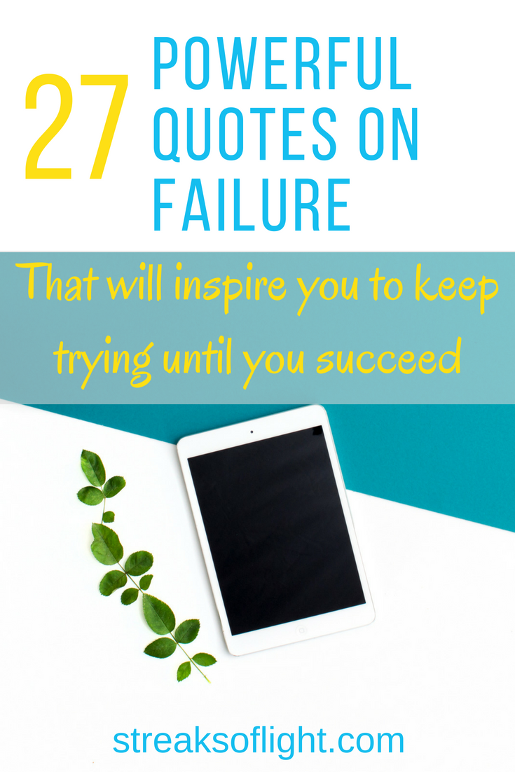 27 powerful quotes on failure to #inspire you to keep trying until you succeed. #quotestoliveby @quotesonfailure