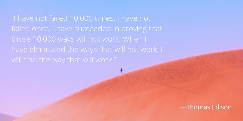 Thomas Edison Quote on failure. Breaking the vicious cycle.
