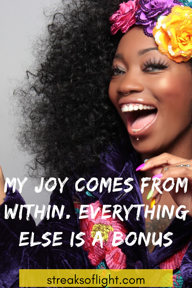 joy comes from within everything else is a bonus- gratitude post