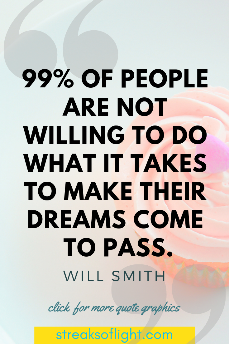 e are not willing to do what it takes... Will Smith Quotes on Self Discipline
