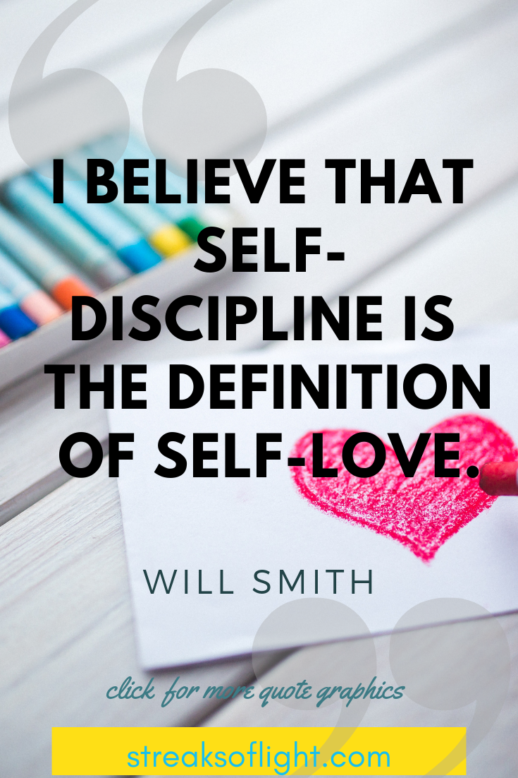 Self discipline is self love - Will Smith  quotes on self discipline