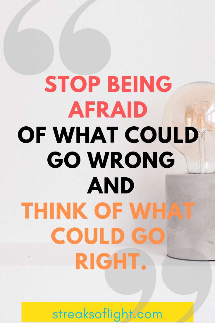 Do it scared quote. Focus on positivity. - Streaks of light quotes on self improvement.