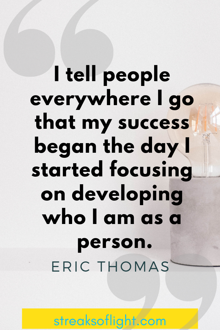 On personal growth and development/ Eric Thomas quote - Streaks of light quotes on self improvement