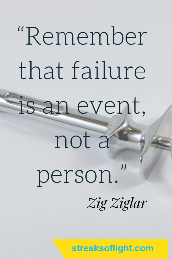 Failure is an event, not a person. Awesome quotes by zig ziglar that will change your life.