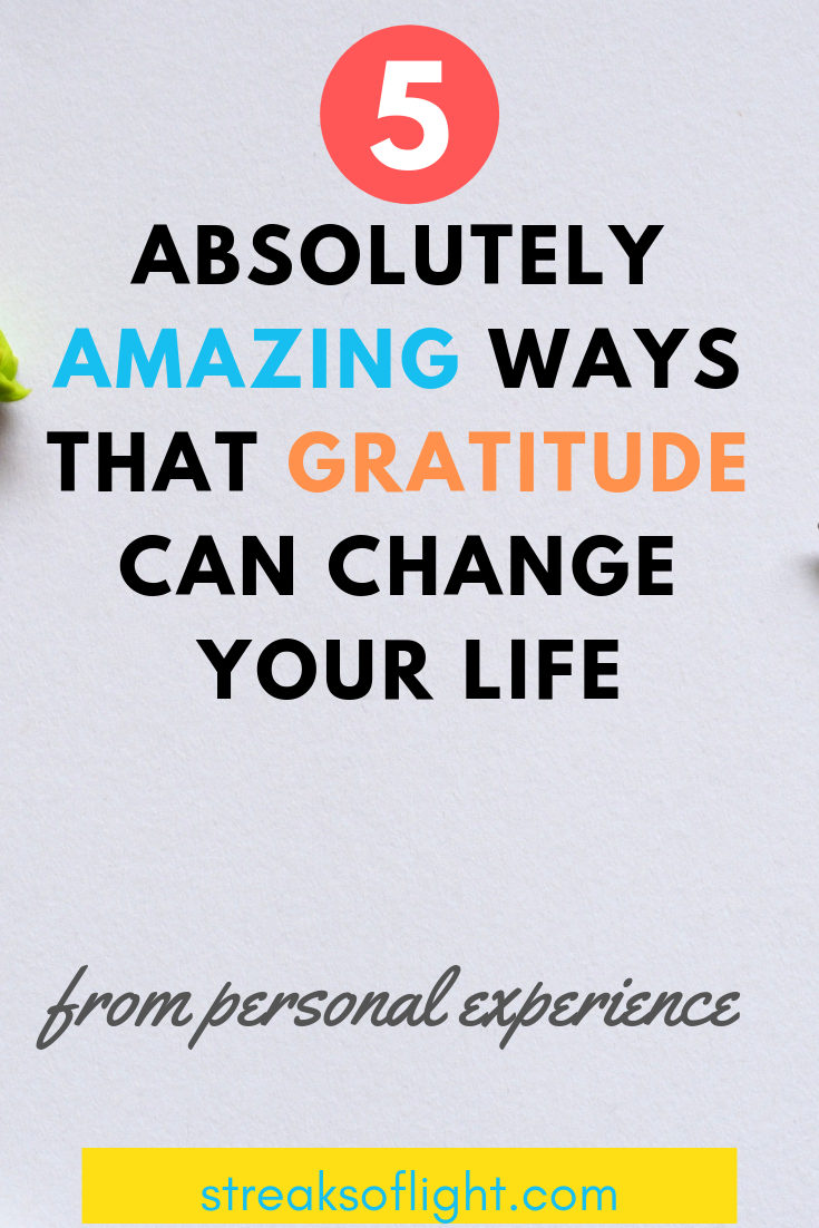 5 absolutely amazing ways that gratitude can change your life.