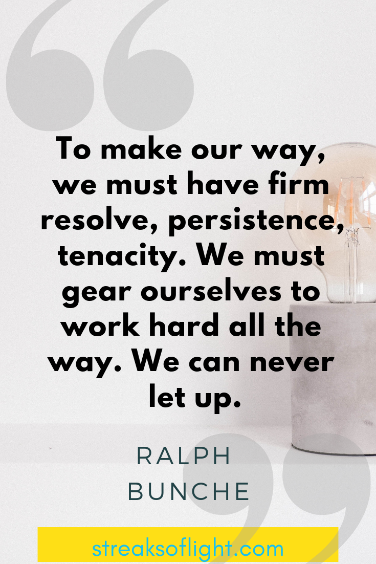 To make our way, we must have fimr resolve, persistence.... Ralph Bunche quote on self improvement, hard work and persistence. - Streaks of light