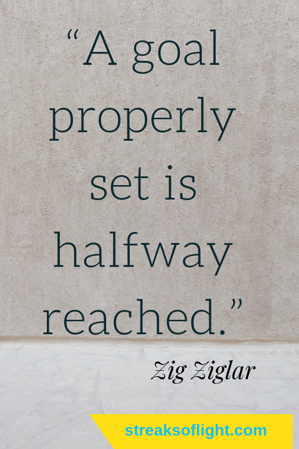 set your goal properly and you are halfway there. #goals / Zig Ziglar/ #quotestoliveby