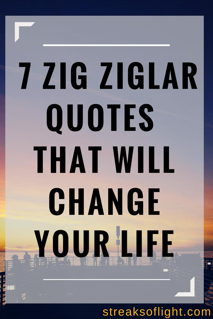 7 quotes by Zig Ziglar that will change your life.  #quotes #zigziglar