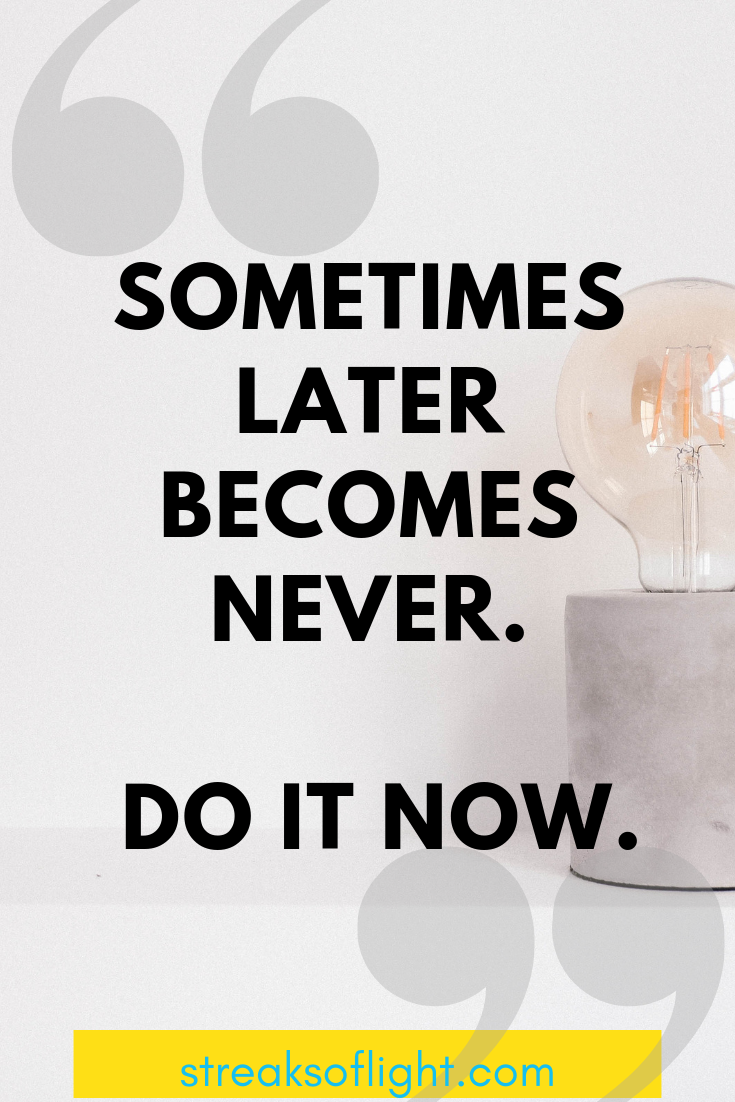 Do it now! Try and try until you succeed quotes - streaks of light quotes.