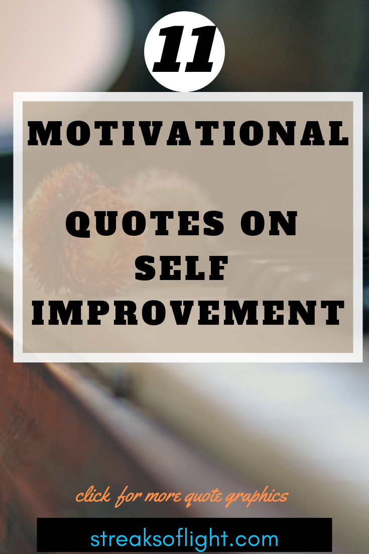 11 motivational quotes on self improvement |Streaks of Light