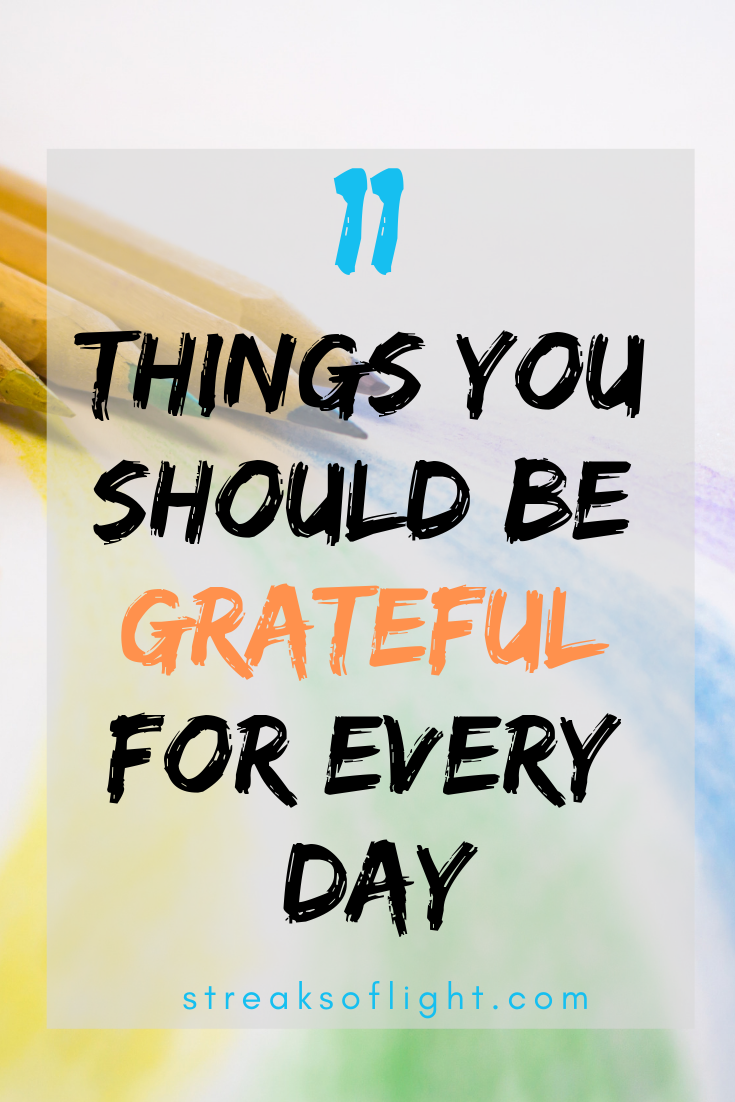 Struggling to cultivate a habit of being grateful? Here are 11 really simple things that you should be grateful for every day. #gratitude #cultivateahabitofgratitude  #begrateful