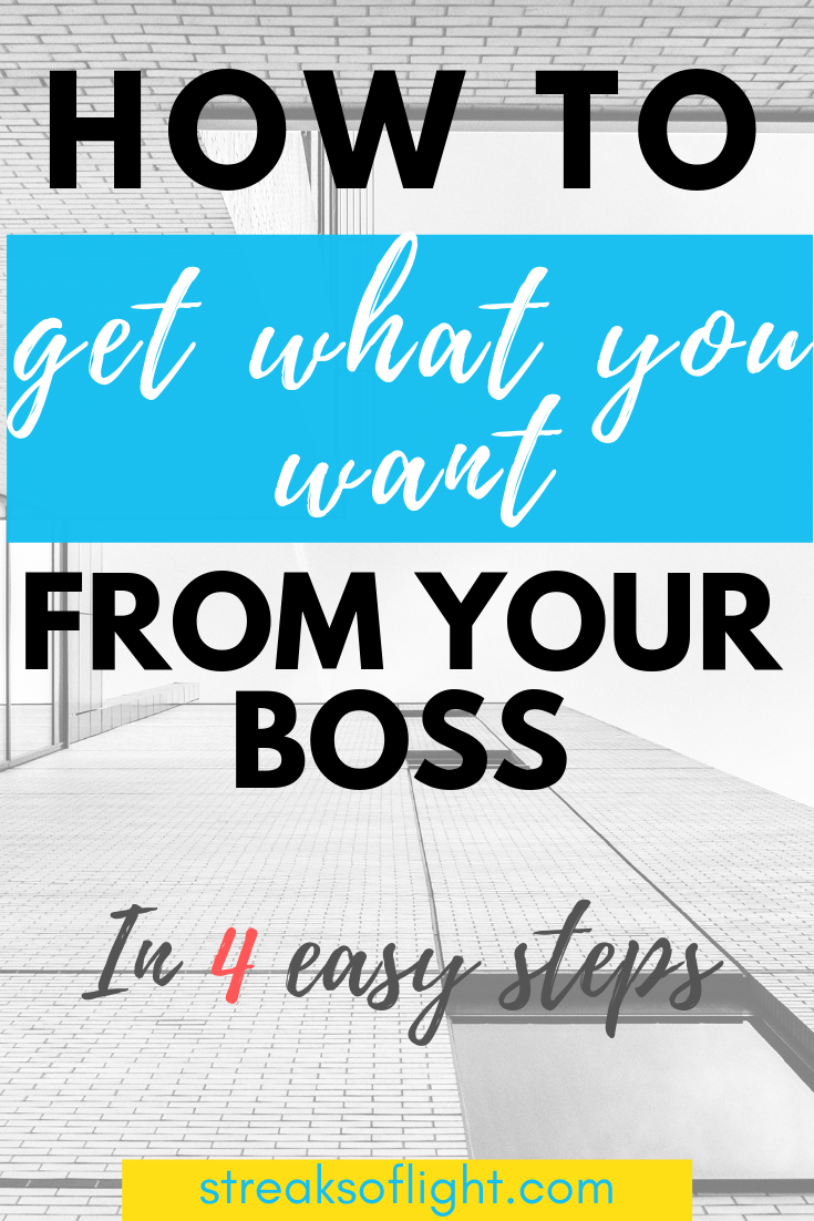 how to get what you want from your boss in 4 easy steps - Streaks of light