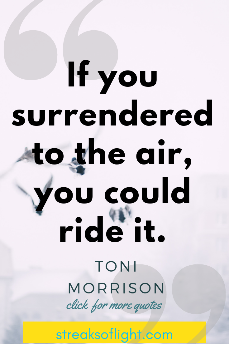 inspirational quotes by Toni Morrison on love, surrender, anger. #tonimorrisonquotes #tonimorrisondeath #tonimorrisonlife #surrenderquotes #freedomquotes