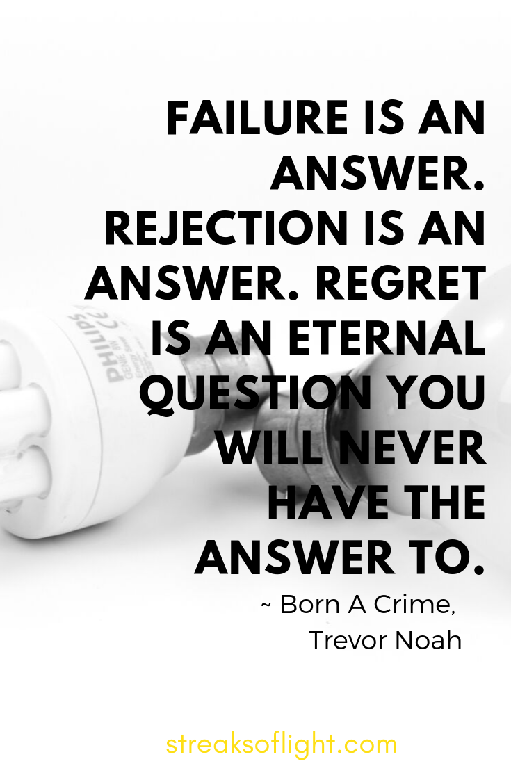 trevor noah quotes by born  a crime. Failure is an answer, regret is an eternal question.