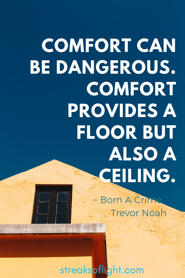 trevor noah quotes, born a crime. Comfort can be dangerous.