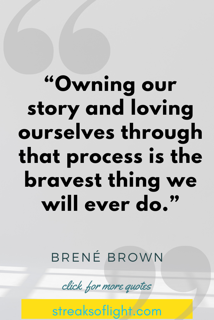 Owning our story - Quotes from Gifts of Imperfection by Brene Brown