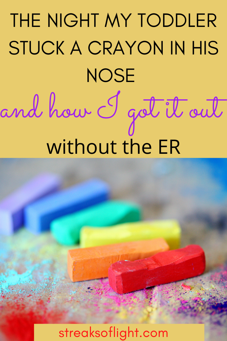 My toddler stuck crayon in his nose- how I got it out without going to the ER