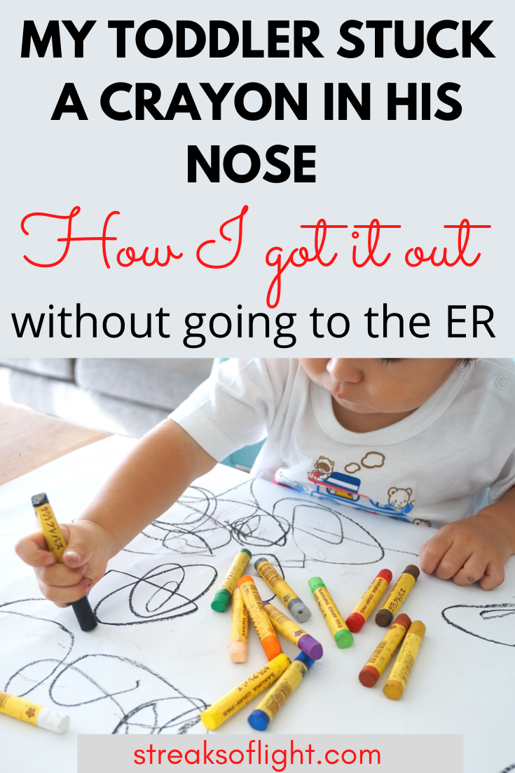 toddler  stuck crayon in his nose. How I got it out without the ER
