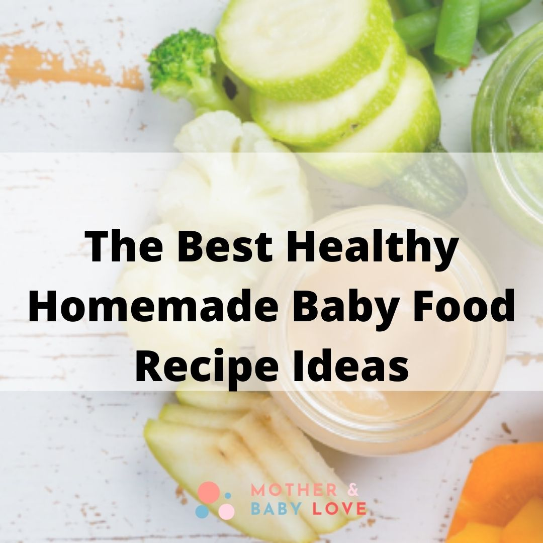 The best Healthy Homemade baby food recipe ideas